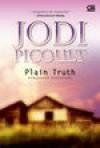 Kebenaran Sederhana (Plain Truth) - Jodi Picoult