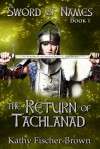 The Return of Tachlanad - Kathy Fischer-Brown