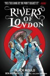 Rivers of London Volume 3: Black Mould - Ben Aaronovitch, Lee Sullivan Hill, Andrew Cartmel