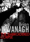 The Embroidered Corpse (Belinda Lawrence, # 2). - Brian Kavanagh