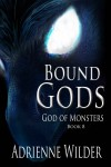 Bound Gods: God of Monsters - Adrienne Wilder