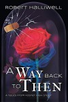 A Way Back to Then - Robert Halliwell