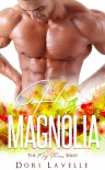 His Magnolia (The May Flowers)  - Dori Lavelle