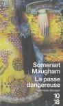 La Passe Dangereuse - W. Somerset Maugham