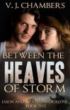 Between the Heaves of Storm - V.J. Chambers