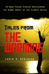 Tales from The Warming - Lorin R. Robinson