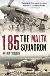 185: The Malta Squadron - Antony Rogers