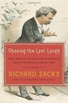 Chasing the Last Laugh: Mark Twain's Raucous and Redemptive Round-the-World Comedy Tour - Richard Zacks