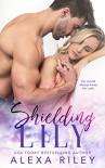 Shielding Lily - Alexa Riley