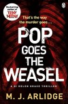 Pop Goes the Weasel: DI Helen Grace 2 by M. J. Arlidge (11-Sep-2014) Paperback - M.J. Arlidge