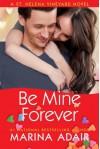 Be Mine Forever (A St. Helena Vineyard Novel) - Marina Adair