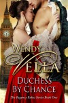 Duchess By Chance - Wendy Vella