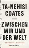 Zwischen mir und der Welt - Ta-Nehisi Coates, Miriam Mandelkow