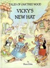 Tales of Oaktree Wood: Vicky's New Hat - Rene Cloke