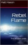 Rebel Flame (The Ellaran Rebellion) - Matt Mason