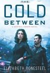 The Cold Between: A Central Corps Novel - Elizabeth Bonesteel