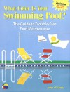 What Color Is Your Swimming Pool? The Guide to Trouble-Free Pool Maintenance - John O'Keefe