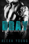Dray (Miller Brothers Book 1) - Alexa Young