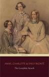 The Brontë Sisters: The Complete Novels - Charlotte Brontë, Emily Brontë, Anne Brontë