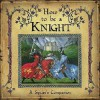 How To Be A Knight - David Steer