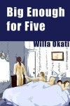 Big Enough for Five (Love is Endless #1) - Willa Okati