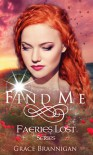 Find Me: Faeries Lost - Grace Brannigan