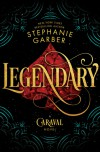 Legendary - Stephanie Garber