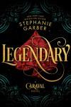 Legendary - Stephanie Garber