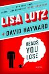 Heads You Lose - Lisa Lutz, David  Hayward