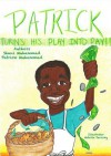 Patrick Turns His Play Into Pay - Shani Muhammad, Patrick Muhammad, Natalie Jurosky