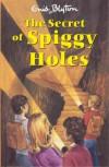 The Secret of Spiggy Holes (Secret Series) - Enid Blyton