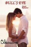 Bull's Eye: Sweet Romance - A.C. Labouche, Annalisa Gallucci