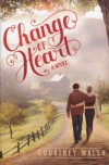 Change of Heart - Courtney Walsh