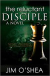 The Reluctant Disciple - Jim   O'Shea