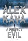 A Perfect Evil (Maggie O'Dell, #1) - Alex Kava