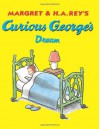 Curious George's Dream - Margret Rey, H.A. Rey