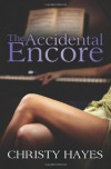 The Accidental Encore - Christy Hayes