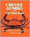 Creole Gumbo and All That Jazz: A New Orleans Seafood Cookbook - Howard Mitcham