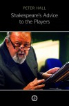 Shakespeare's Advice to the Players - Peter Hall