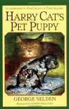 Harry Cat's Pet Puppy - George Selden, Garth Williams