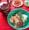 Into the Vietnamese Kitchen: Treasured Foodways, Modern Flavors - Andrea Nguyen, Leigh Beisch, Bruce Cost