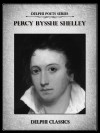 Delphi Complete Works of Percy Bysshe Shelley (Delphi Poets Series) - Percy Bysshe Shelley