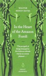 In the Heart of the Amazon Forest - Henry Walter Bates