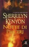 Notte di piaceri - Sherrilyn Kenyon