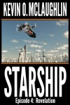 Starship Episode 4: Revelation - Kevin O. McLaughlin, Susan Bingham