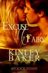 Excuse My Fairy (Misbehaving Magics) - Kinley Baker