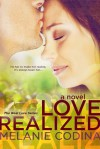 Love Realized (The Real Love Series, #1) - Melanie Codina