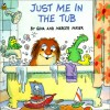 Just Me in the Tub (Mercer Mayer's Little Critter) - Gina Mayer;Mercer Mayer