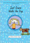 Just Grace Walks the Dog (Just Grace Series) - Charise Mericle Harper