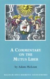 A Commentary on the Mutus Liber (Hermetic Research Series) - Adam McLean